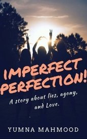 Imperfect Perfection. by Yumna_Mahmood