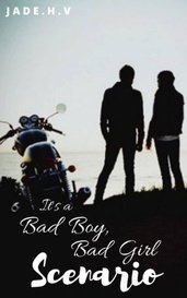 It's a Bad Boy, Bad Girl Scenario  by Jade.h.v