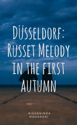 Düsseldorf: Russet Melody in the first autumn by Riskaninda Maharani