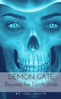 Demon Gate: Beyond the 9th Circle by Joel Heath