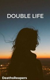 Double Life by DeathsReapers