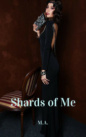 Shards of Me by M.A.