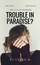 Trouble in Paradise? by Cassie.M