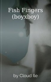 Fish Fingers (boyxboy) by Cloud Ile