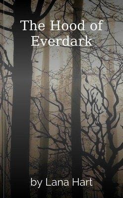 The Hood of Everdark by Lana Hart