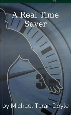 A Real Time Saver by Michael Taran Doyle