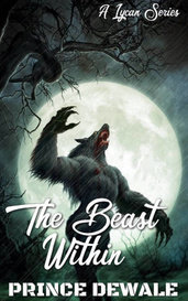 The Beast Within by Prince Dewale