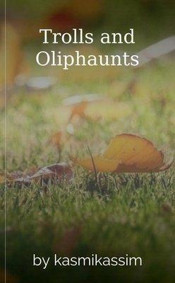 Trolls and Oliphaunts by kasmikassim
