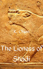 The Lioness of Shadi  by K. Olsen