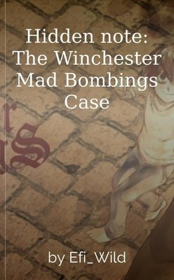 Hidden note: The Winchester Mad Bombings Case by Efi_Wild