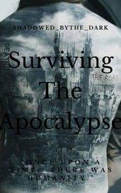 Surviving The Apocalypse by Shadowed_bythe_dark