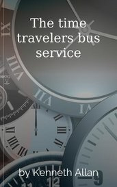 The time travelers bus service by Kenneth Allan
