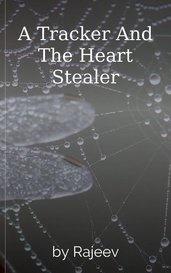 A Tracker And The Heart Stealer by Rajeev