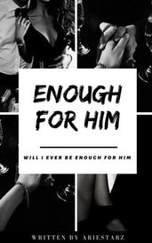 Enough for Him by Ariesstarz_writer