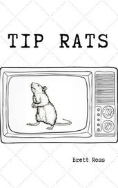 Tip Rats by Brett Ross