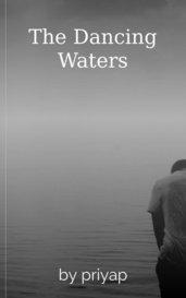The Dancing Waters by priyap