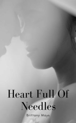 Heart Full Of Needles by Brittany Ratliff