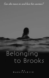Belonging to Brooks by Madelyn8110
