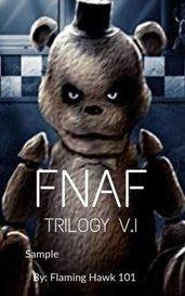 FNAF TRILOGY V.I  by Flaming_Hawk_101