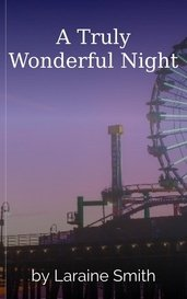 A Truly Wonderful Night by Laraine Smith