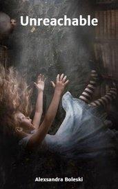 Unreachable by Alexsandra Boleski
