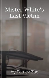 Mister White's Last Victim by Patrick Zac