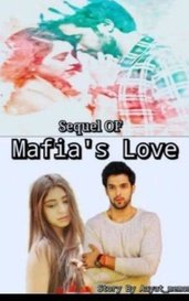 Sequel Of Mafia's Love by Aayat_memon
