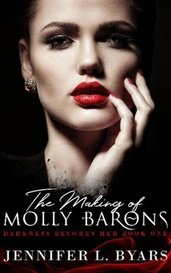 The Making of Moly Barons ~Darkness Becomes Her by Jennifer L Byars