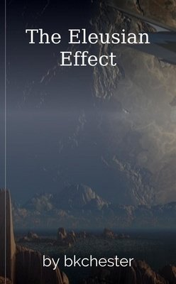 The Eleusian Effect by bkchester