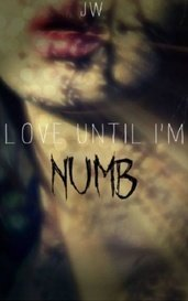 Love Until I'm Numb by Jxzzy
