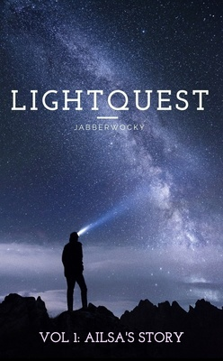 Lightquest: Volume 1: Ailsa's Story by Jabberwocky