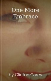 One More Embrace by Clinton Carey