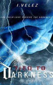Tied to Darkness [Last Days #1] by Iris Velez