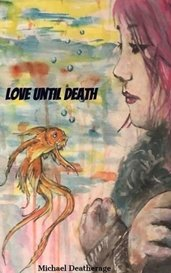 Love until Death by Michael Deatherage