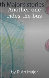 Another one rides the bus by Ruth Major