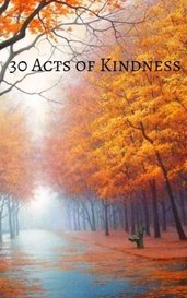 30 Acts of Kindness by Benjamin Rosen