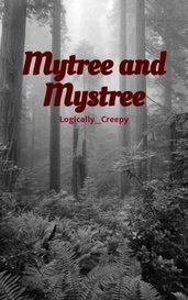 Mytree and Mystree by Logically_Creepy