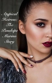 Atypical Heiress: The Penelope Marino Story by Ashleigh Yates