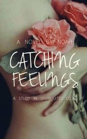 Catching Feelings by noah