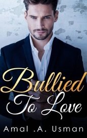 Bullied To Love by mss_amalee