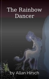 The Rainbow Dancer by Allan Hirsch
