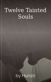 Twelve Tainted Souls by Hun20