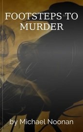 FOOTSTEPS TO MURDER by Michael Noonan