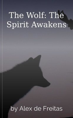 The Wolf: The Spirit Awakens by Alex de Freitas