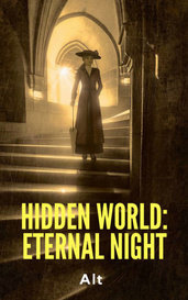 Hidden World: Eternal Night by Alt.