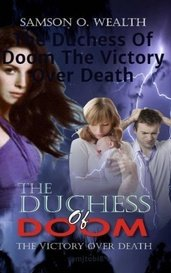 The Duchess Of Doom  The Victory Over Death by samjtobi8