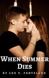 When Summer Dies by Lou P. Frøysland