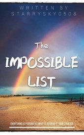 The Impossible List by StarrySky0508