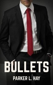 Bullets: Part 1 Arc 1 by Parker Hay