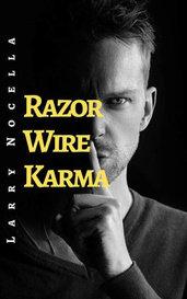 Razor Wire Karma by Larry Nocella